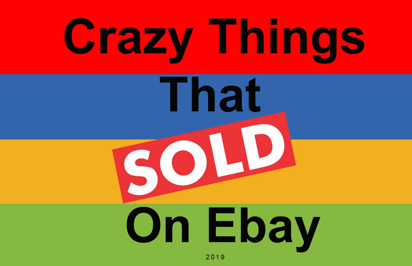 Crazy Things That Sold On Ebay Searching For Treasures